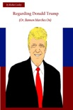 Regarding Donald Trump (Or, Bannon Marches On) book summary, reviews and download