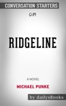 Ridgeline: A Novel by Michael Punke: Conversation Starters book summary, reviews and downlod