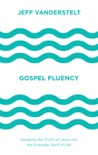 Gospel Fluency book summary, reviews and download