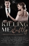 Killing Me Softly: A Romantic Suspense Anthology book summary, reviews and download