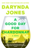 A Good Day for Chardonnay book summary, reviews and download