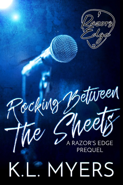 Rocking Between The Sheets - A Razor's Edge Prequel by KL Myers Book Summary, Reviews and E-Book Download