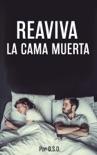 Reaviva La Cama Muerta book summary, reviews and download
