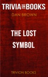 The Lost Symbol: Featuring Robert Langdon by Dan Brown (Trivia-On-Books) book summary, reviews and downlod