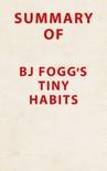 Summary of BJ Fogg's Tiny Habits book summary, reviews and downlod