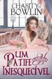 Um Patife Inesquecível book summary, reviews and downlod