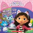 Mixed-Up Dollhouse (Gabby's Dollhouse Storybook) book summary, reviews and download
