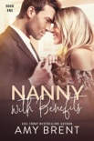 Nanny with Benefits book summary, reviews and downlod
