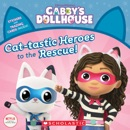 Cat-tastic Heroes to the Rescue (Gabby's Dollhouse Storybook) book summary, reviews and download