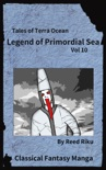 Legends of Primordial Sea Vol 10 book summary, reviews and downlod