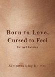 Born to Love, Cursed to Feel Revised Edition book summary, reviews and download