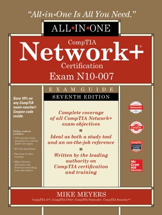 CompTIA Network+ Certification All-in-One Exam Guide, Seventh Edition (Exam N10-007) by Mike Meyers E-Book Download