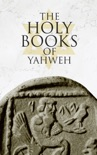 The Holy Books of Yahweh book summary, reviews and download