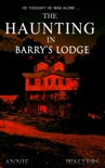 The Haunting in Barry's Lodge: A Suspenseful Horror Novel book summary, reviews and download
