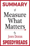 Summary of Measure What Matters book summary, reviews and downlod