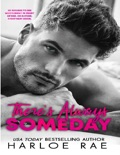 There's Always Someday: A Neighbors to Lovers/Single Father Romance e-book Download