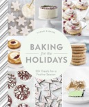 Baking for the Holidays book summary, reviews and download