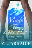 Made To Love Her: Maggie & Vince, #2 book summary, reviews and downlod