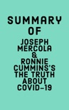 Summary of Joseph Mercola and Ronnie Cummins's The Truth About COVID-19 book summary, reviews and download