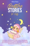 BEDTIME STORIES FOR KIDS :Fantastic Meditation Stories About Dinosaurs, Dragons, Elephants, Princesses And Other Little Tales For Your Children To Help Them Fall Asleep, Feeling Calm And Relaxed book summary, reviews and download