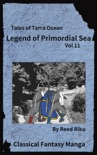 Legends of Primordial Sea Vol 11 book summary, reviews and downlod