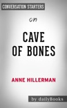 Cave of Bones: A Leaphorn, Chee & Manuelito Novel by Anne Hillerman: Conversation Starters book summary, reviews and downlod