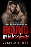 Bound by Wreckage (Ravage MC #11) (Bound #6) book summary, reviews and downlod