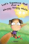 Let's Squeeze Out for a Waggy Doggy Walk book summary, reviews and download