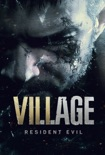 Resident Evil Village COMPLETE GUIDE book summary, reviews and downlod