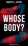 Whose Body? (Musaicum Vintage Mysteries) book summary, reviews and downlod