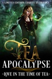 Tea Apocalypse: Love In The Time Of Tea book summary, reviews and downlod