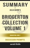 Bridgerton Collection Volume 1: The First Three Books in the Bridgerton Series by Julia Quinn (Discussion Prompts) book summary, reviews and downlod