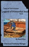 Legends of Primordial Sea Vol 6 book summary, reviews and downlod