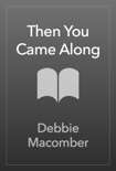 Then You Came Along book summary, reviews and download