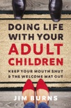 Doing Life with Your Adult Children book summary, reviews and download