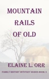Mountain Rails of Old book summary, reviews and downlod