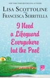 I Need a Lifeguard Everywhere but the Pool book summary, reviews and downlod