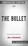 The Bullet: Eve Duncan, Book 27 by Iris Johansen: Conversation Starters book summary, reviews and downlod