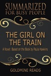 The Girl On the Train - Summarized for Busy People: A Novel: Based on the Book by Paula Hawkins book summary, reviews and downlod