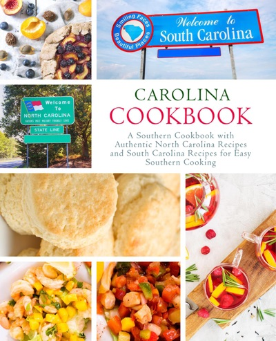 Carolina Cookbook: A Southern Cookbook with Authentic North Carolina Recipes and South Carolina Recipes for Easy Southern Cooking by BookSumo Press Book Summary, Reviews and E-Book Download