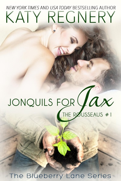 Jonquils for Jax, The Rousseaus #1 by Katy Regnery Book Summary, Reviews and E-Book Download