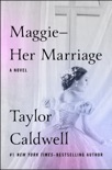 Maggie—Her Marriage book summary, reviews and downlod