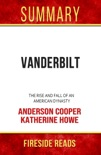 Vanderbilt: The Rise and Fall of an American Dynasty by Anderson Cooper and Katherine Howe: Summary by Fireside Reads book summary, reviews and downlod