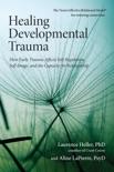 Healing Developmental Trauma book summary, reviews and download