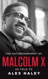 The Autobiography of Malcolm X book summary, reviews and download
