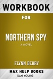 Northern Spy A Novel by Flynn Berry (MaxHelp Workbooks) book summary, reviews and downlod
