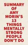 Summary of Amy Morin's 13 Things Mentally Strong People Don't Do book summary, reviews and downlod