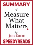 Summary of Measure What Matters by John Doerr book summary, reviews and downlod
