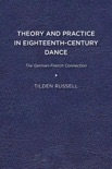 Theory and Practice in Eighteenth-Century Dance book summary, reviews and download