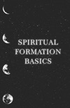 Spiritual Formation Basics book summary, reviews and download